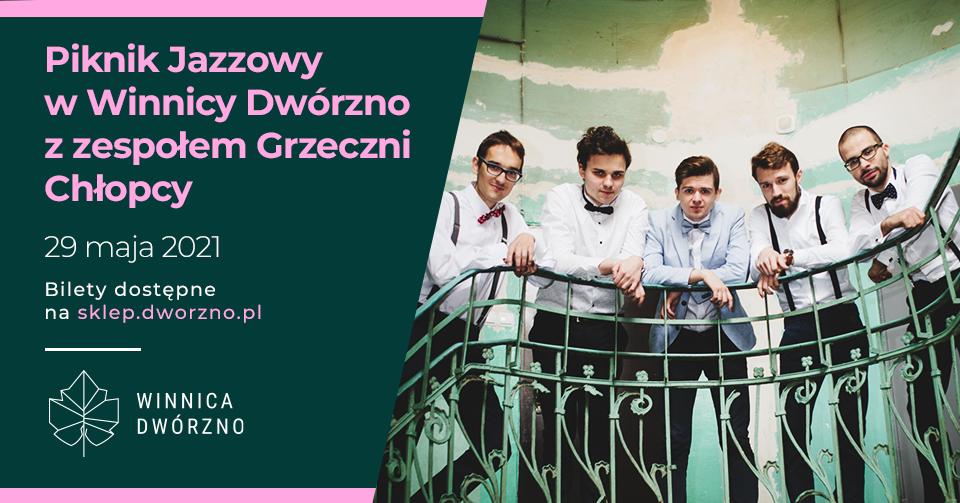 Piknik Jazzowy w Winnicy Dwórzno 29 maja z zespołem Grzeczni Chłopcy